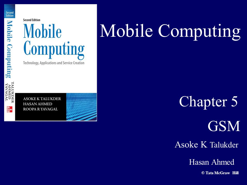 Mobile Computing Chapter 5 GSM Asoke K Talukder Hasan Ahmed