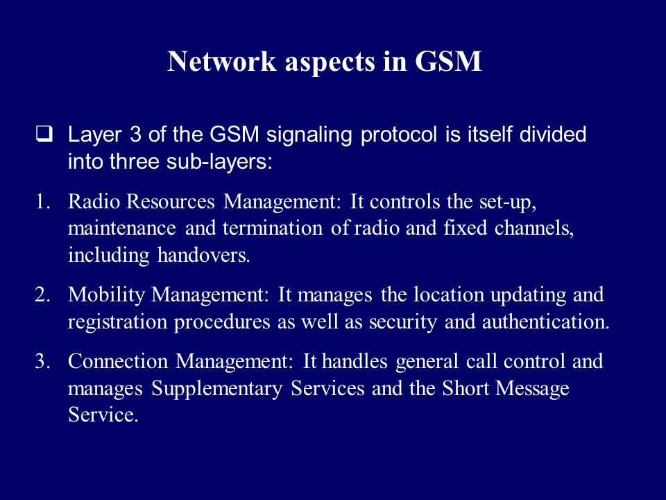 Network aspects in GSM Layer 3 of the GSM signaling protocol is itself divided into three sub-layers: