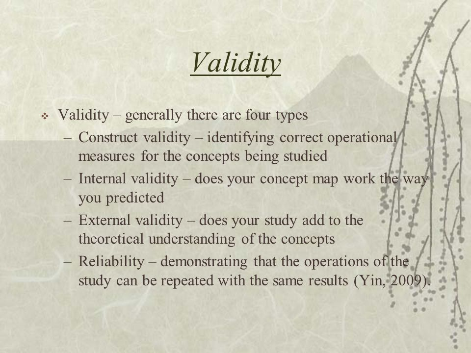 Validity Validity – generally there are four types