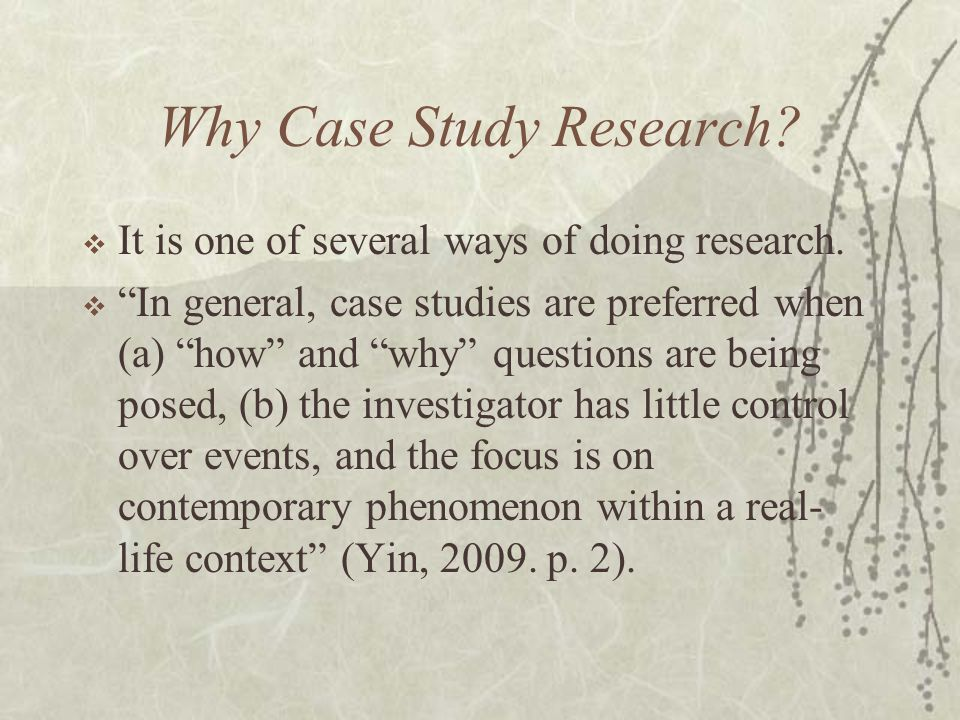 Why Case Study Research