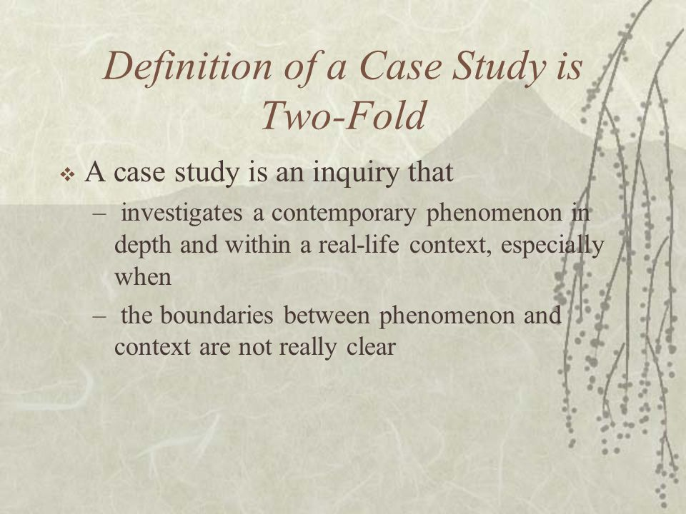 Definition of a Case Study is Two-Fold