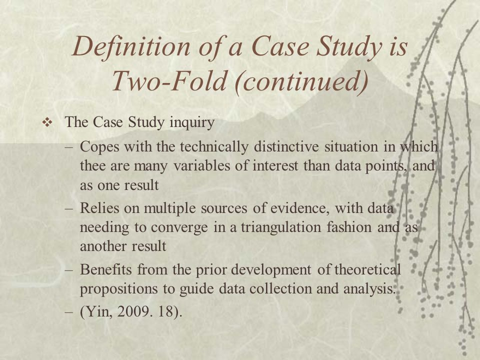 Definition of a Case Study is Two-Fold (continued)