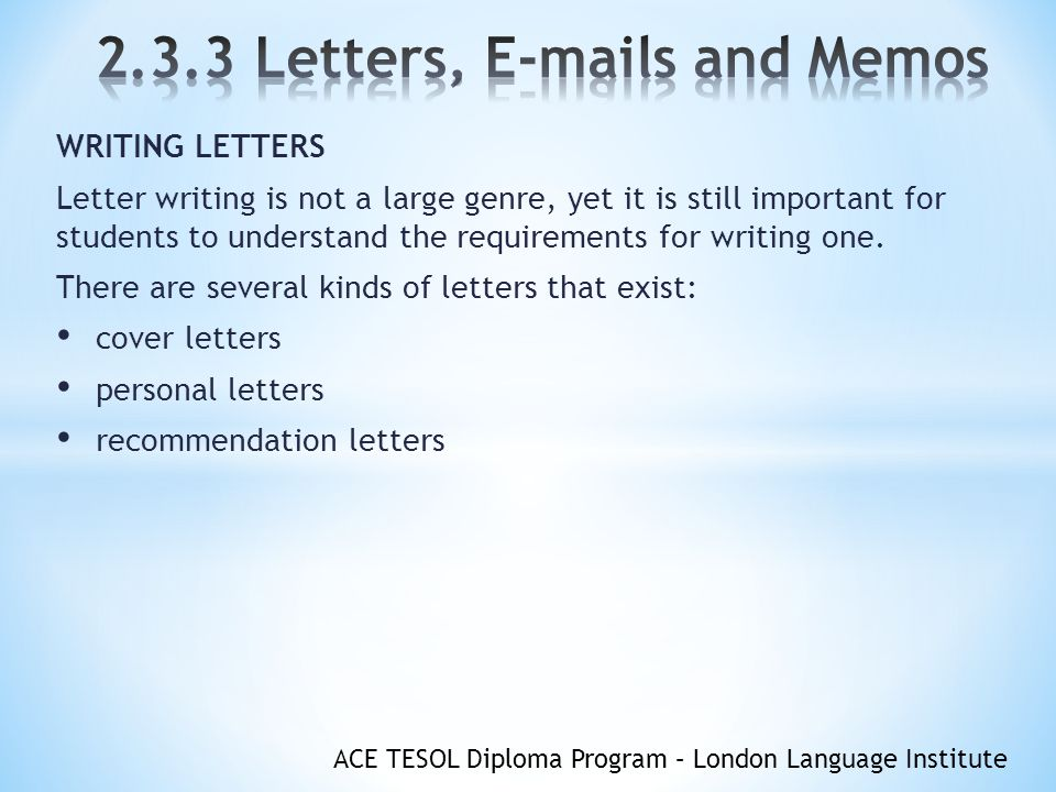 OBJECTIVES You will understand: The format of letters, s and memos ...
