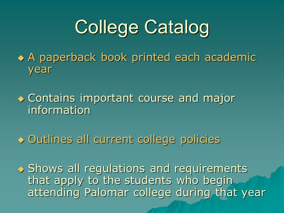 College Catalog A paperback book printed each academic year