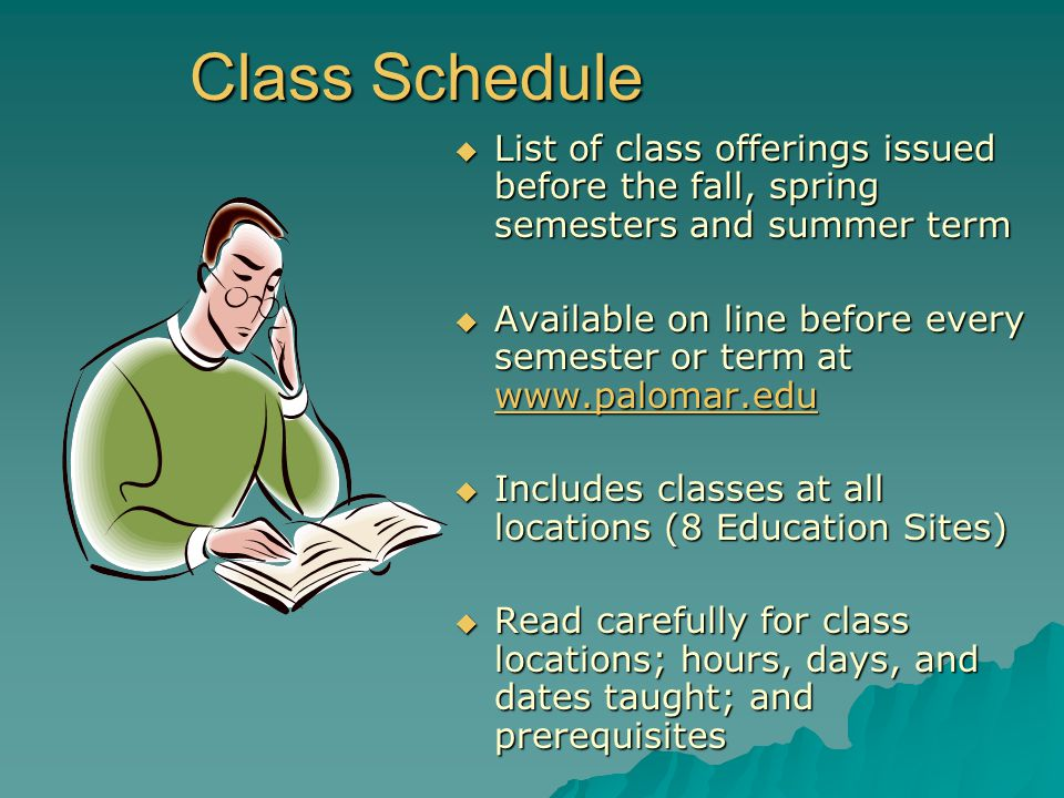 Class Schedule List of class offerings issued before the fall, spring semesters and summer term.