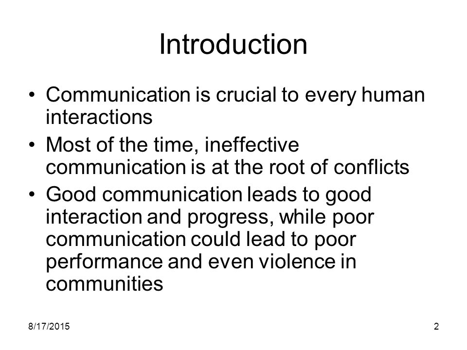 Introduction Communication is crucial to every human interactions