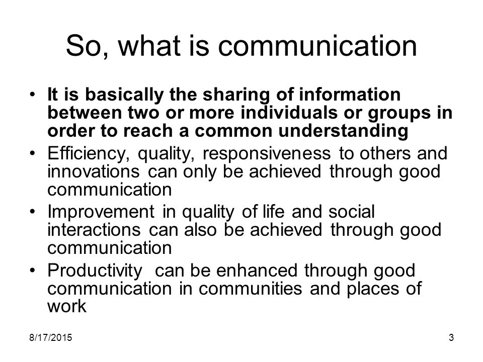 So, what is communication
