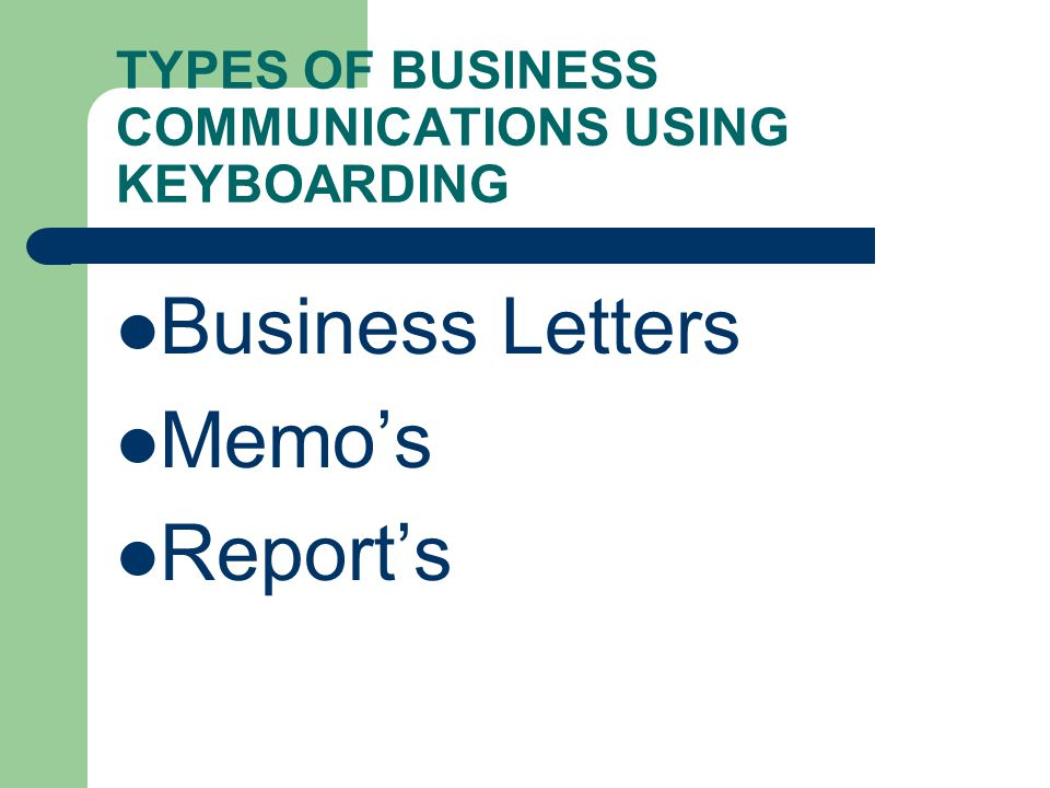 TYPES OF BUSINESS COMMUNICATIONS USING KEYBOARDING