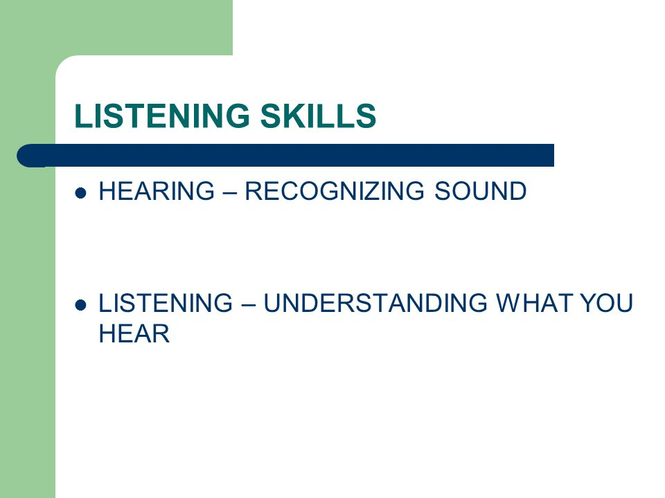 LISTENING SKILLS HEARING – RECOGNIZING SOUND