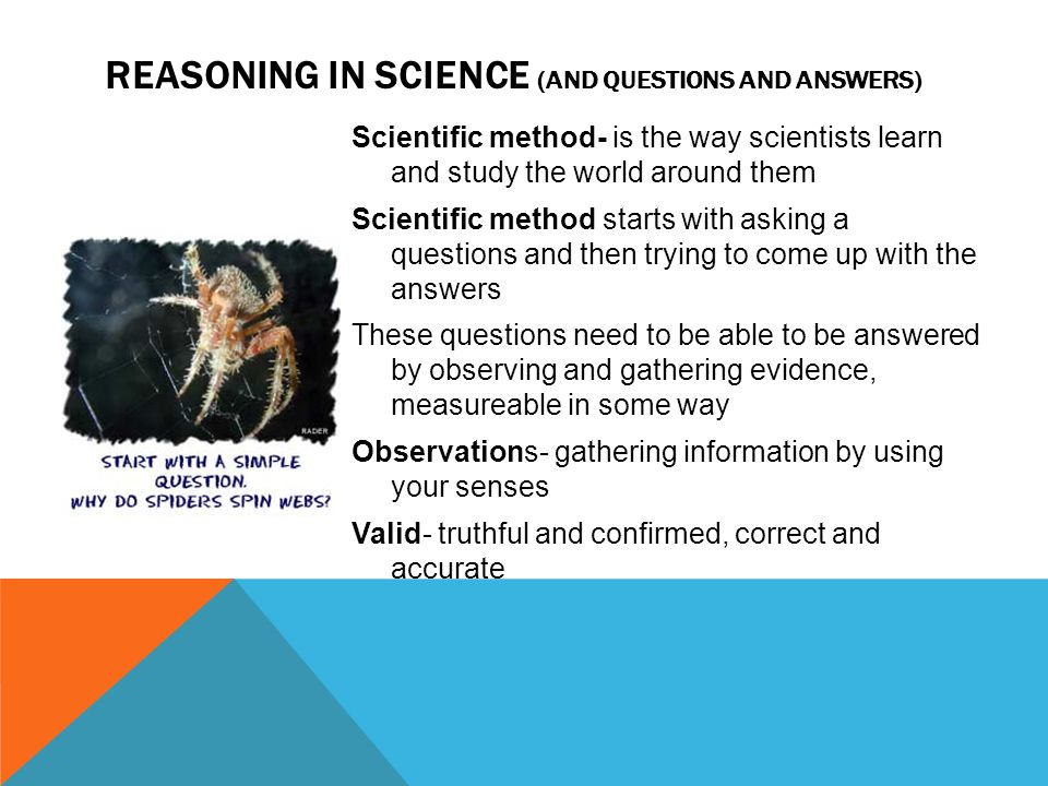 REASONING IN SCIENCE (and QUESTIONS AND ANSWERS)