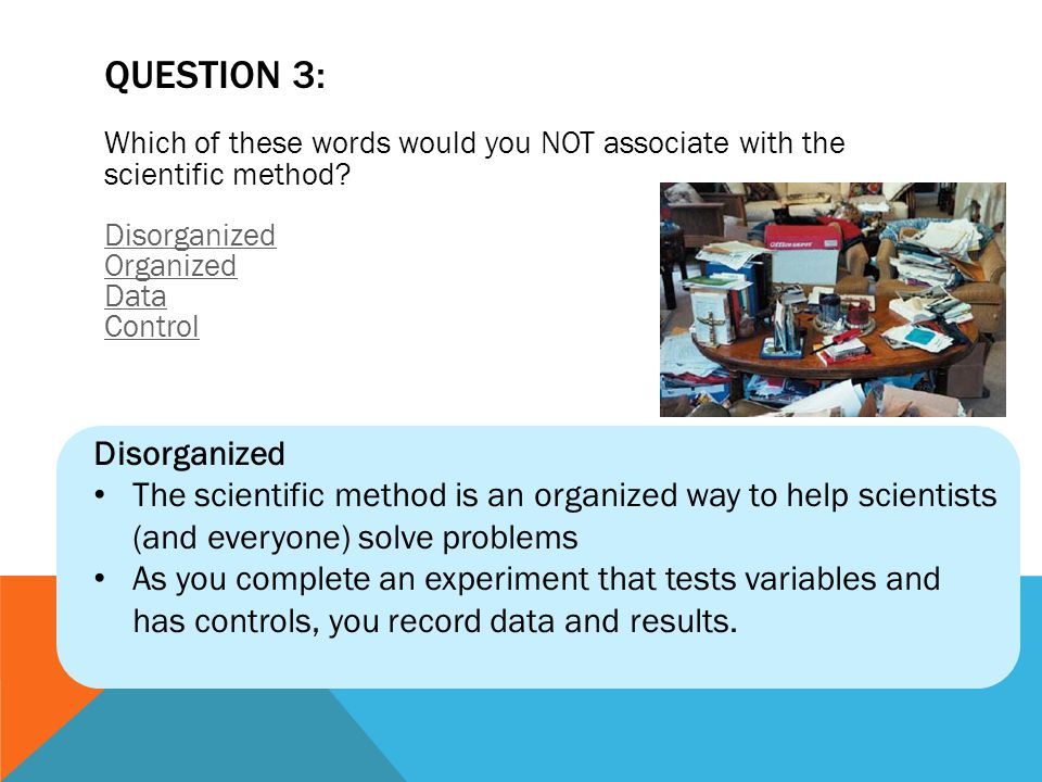 QUESTION 3: Disorganized