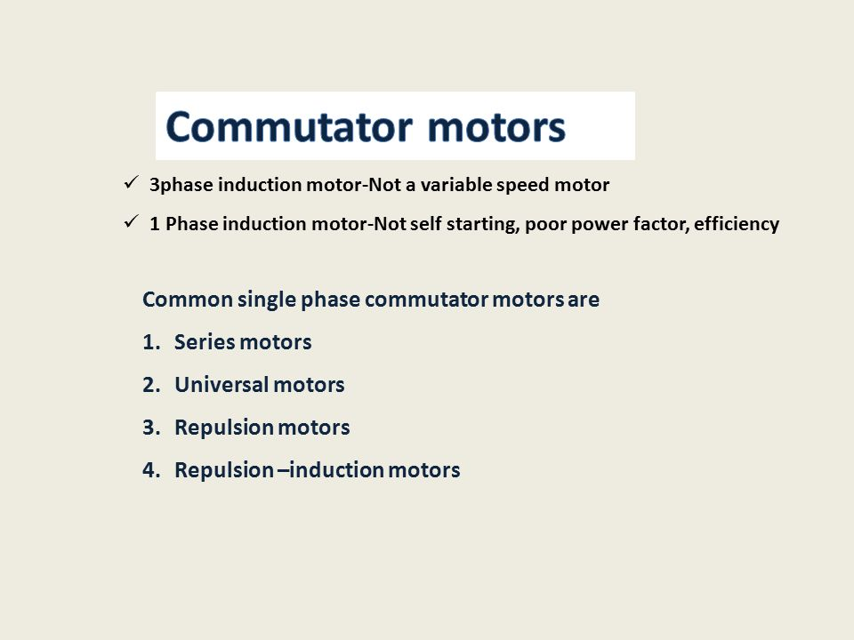 2 Commutator motors Common single phase ...
