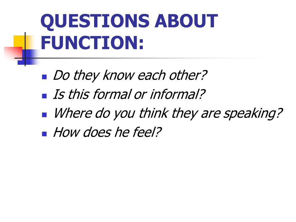 QUESTIONS ABOUT FUNCTION: