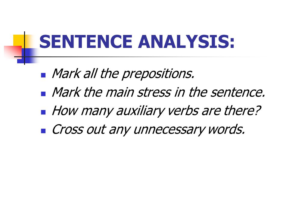 SENTENCE ANALYSIS: Mark all the prepositions.