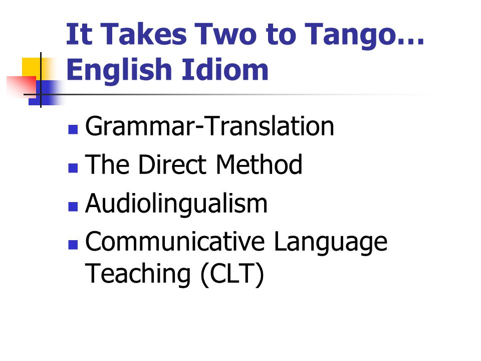 It Takes Two to Tango… English Idiom