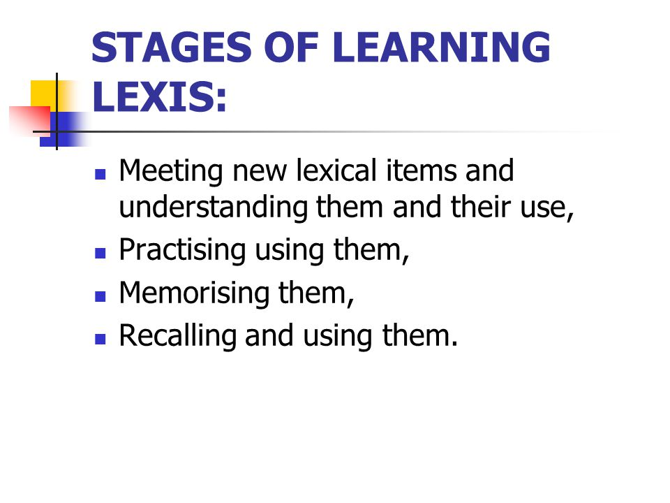 STAGES OF LEARNING LEXIS: