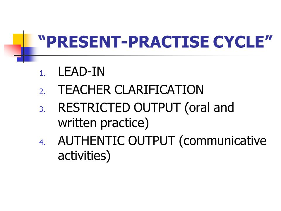 PRESENT-PRACTISE CYCLE