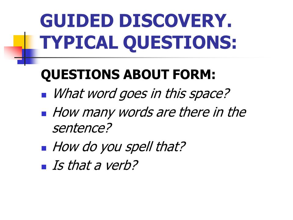 GUIDED DISCOVERY. TYPICAL QUESTIONS: