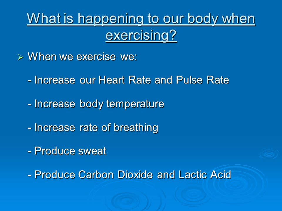 What is happening to our body when exercising