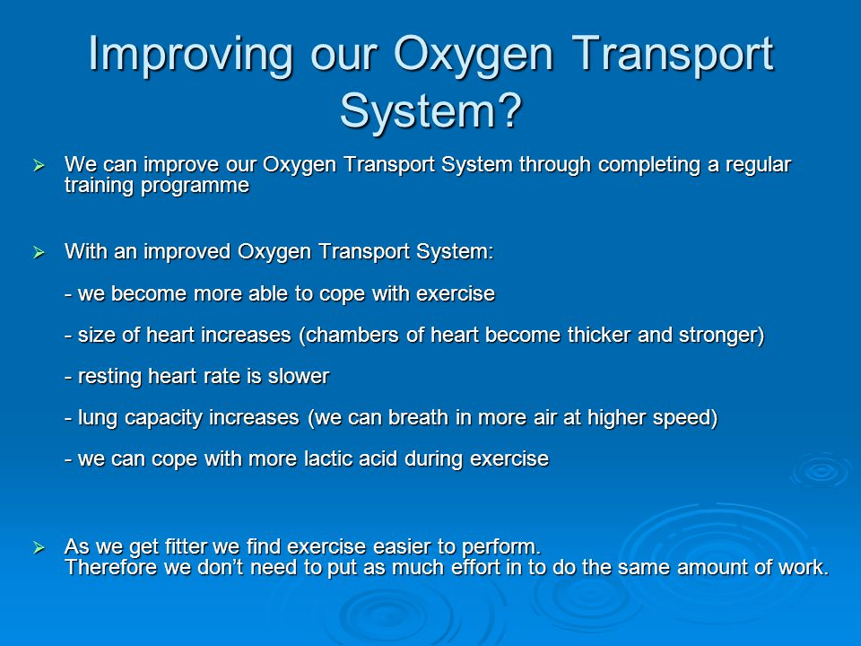 Improving our Oxygen Transport System