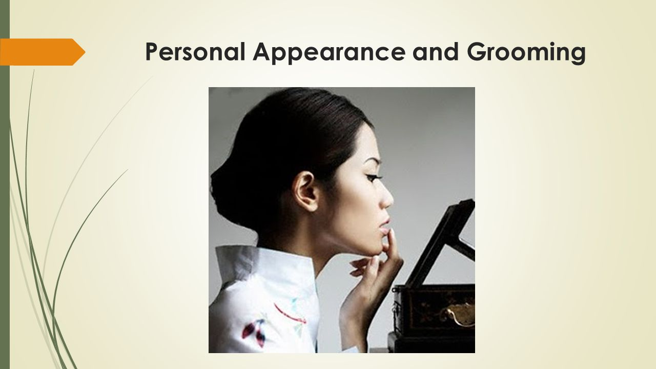 Personal Appearance and Grooming