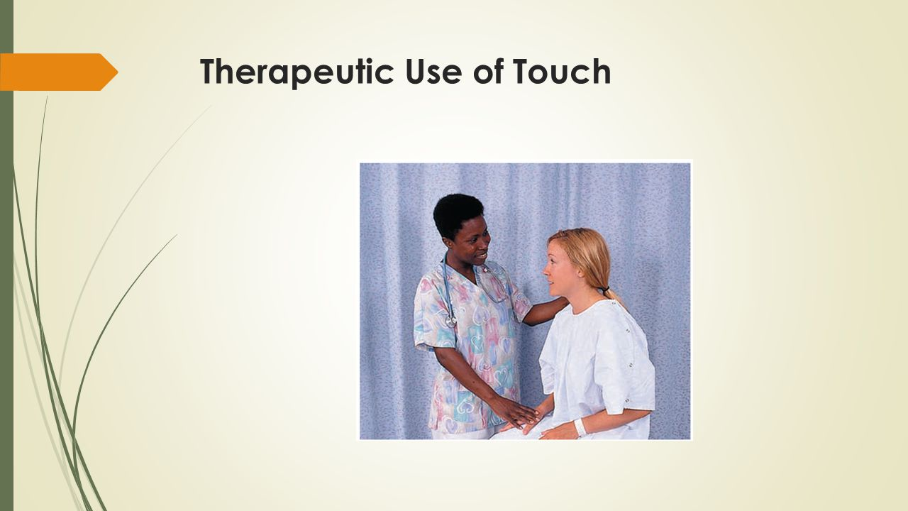Therapeutic Use of Touch