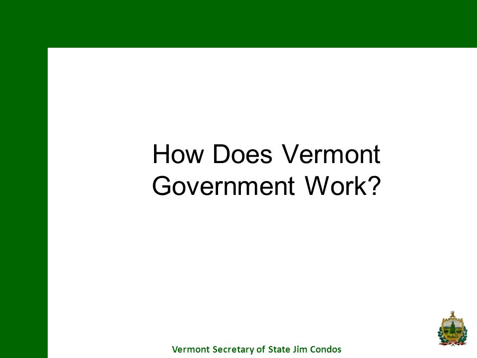 How Does Vermont Government Work
