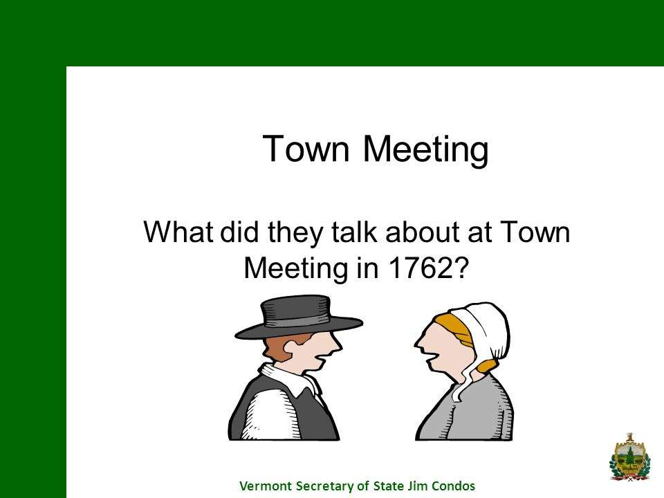 What did they talk about at Town Meeting in 1762