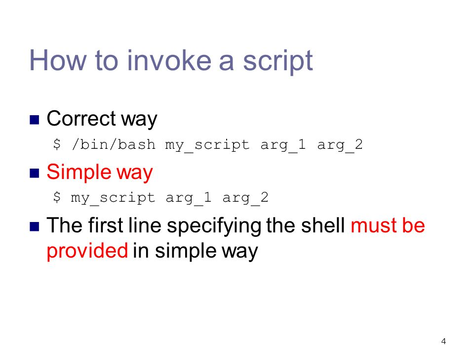 How to invoke a script Correct way Simple way