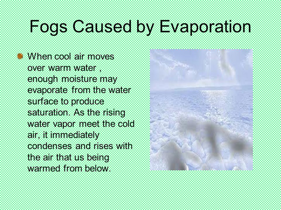 Fogs Caused by Evaporation