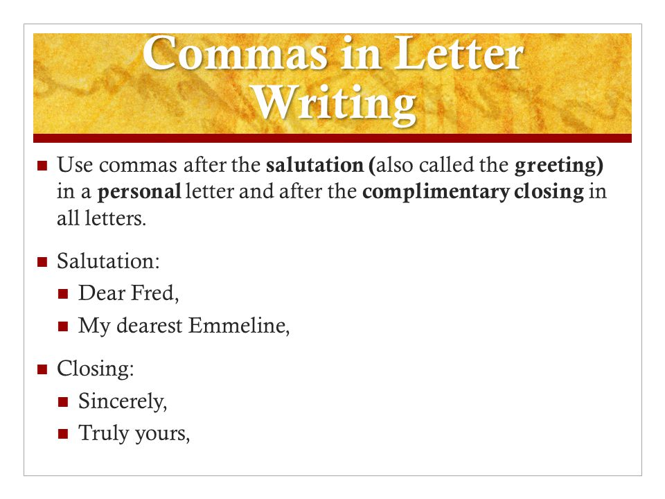 Friendly or personal letters ppt video online download commas in letter writing spiritdancerdesigns Image collections