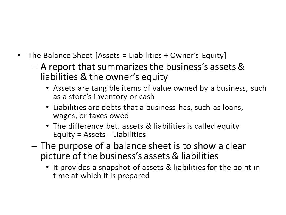 The Balance Sheet [Assets = Liabilities + Owner's Equity]