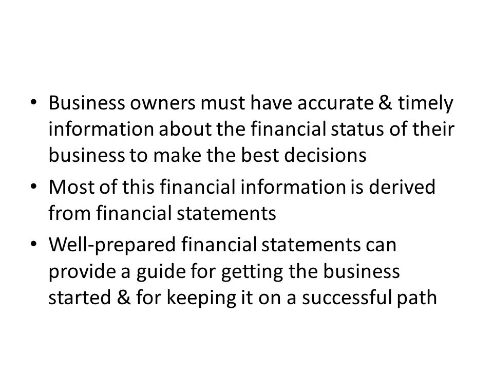Business owners must have accurate & timely information about the financial status of their business to make the best decisions