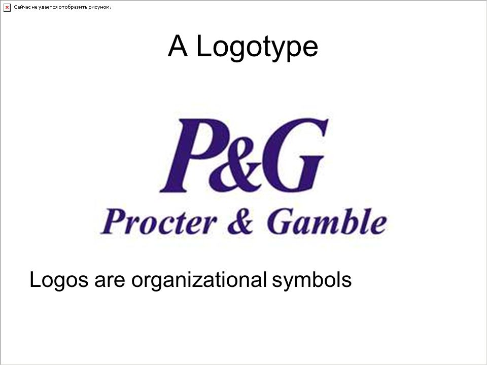 A Logotype Logos are organizational symbols