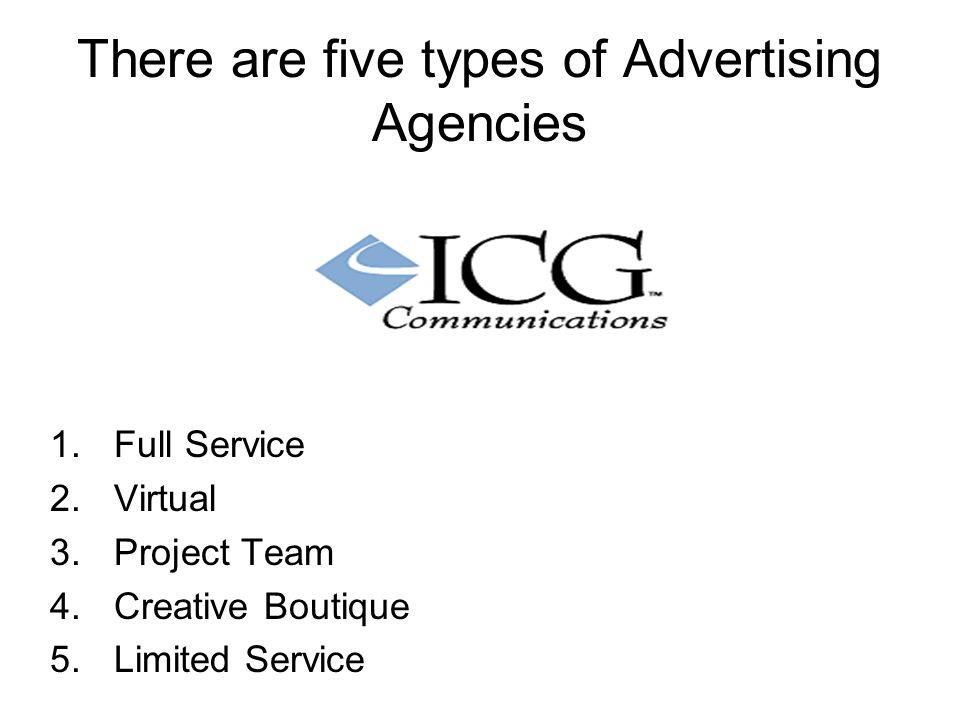 There are five types of Advertising Agencies