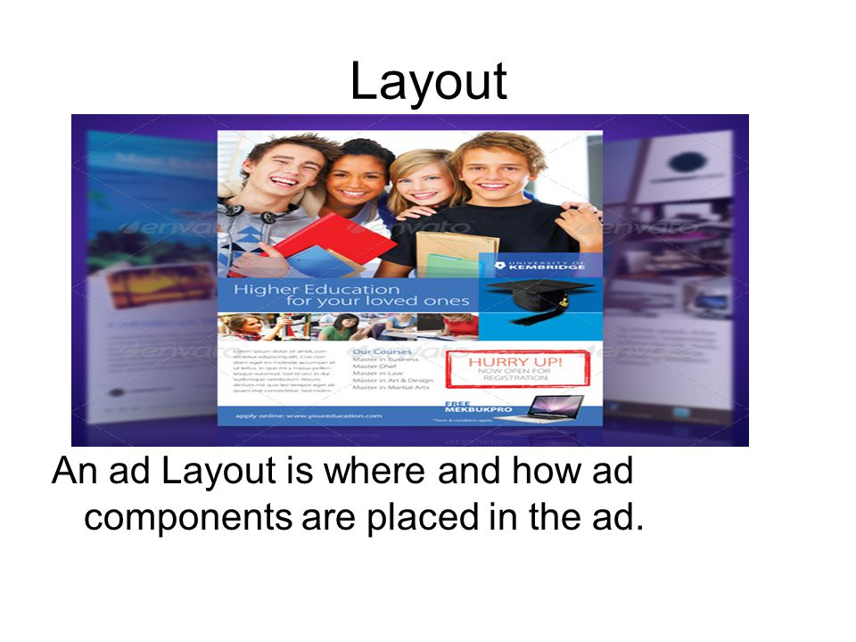 Layout An ad Layout is where and how ad components are placed in the ad.