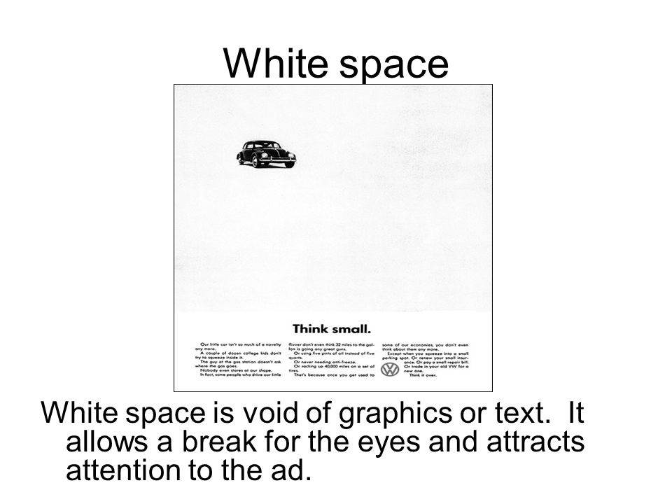 White space White space is void of graphics or text.