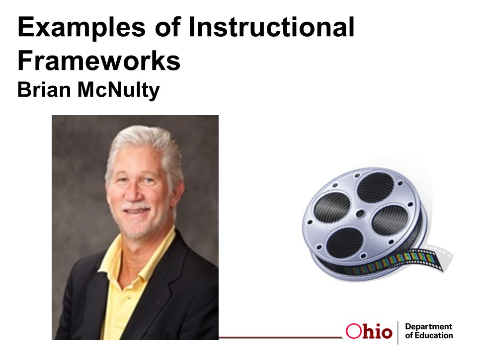 Examples of Instructional Frameworks Brian McNulty