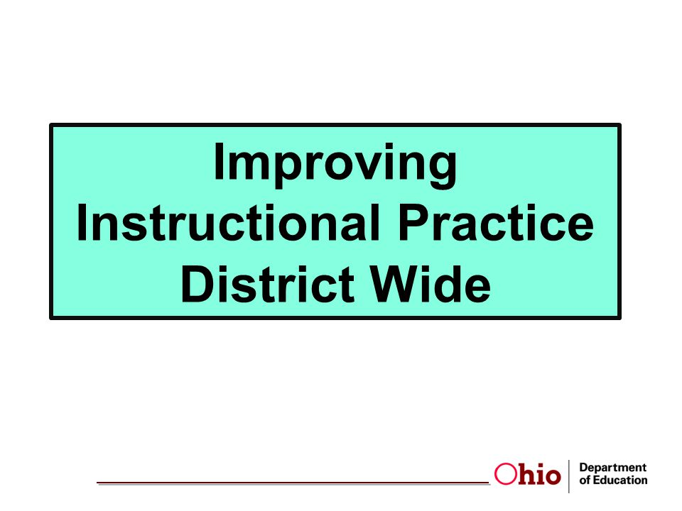 Improving Instructional Practice District Wide