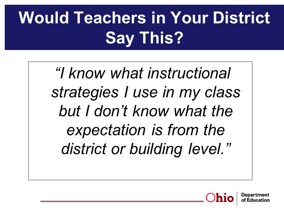 Would Teachers in Your District Say This
