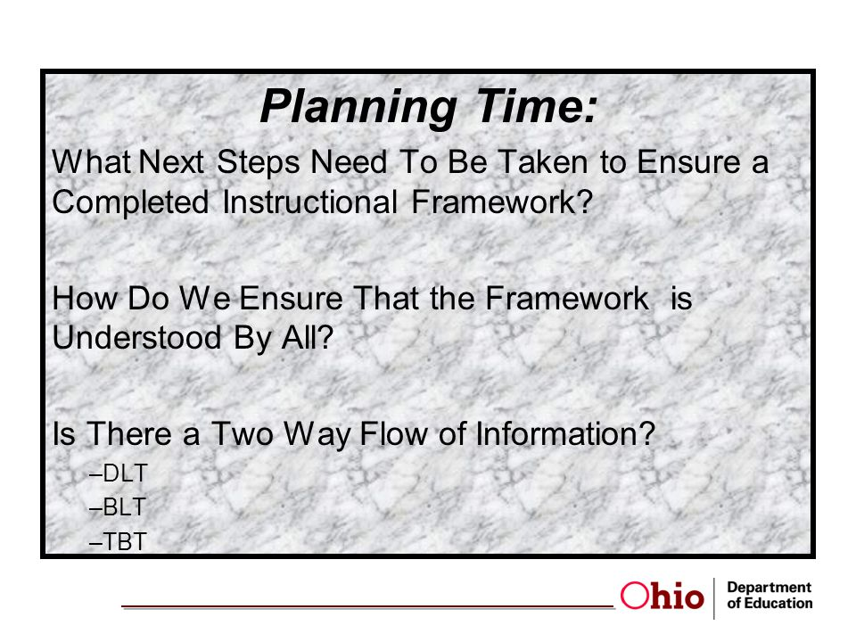 Planning Time: What Next Steps Need To Be Taken to Ensure a Completed Instructional Framework