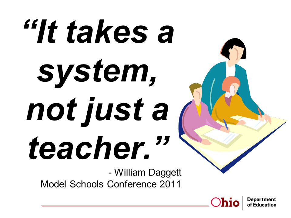 It takes a system, not just a teacher.