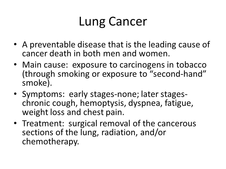 Lung Cancer A preventable disease that is the leading cause of cancer death in both men and women.