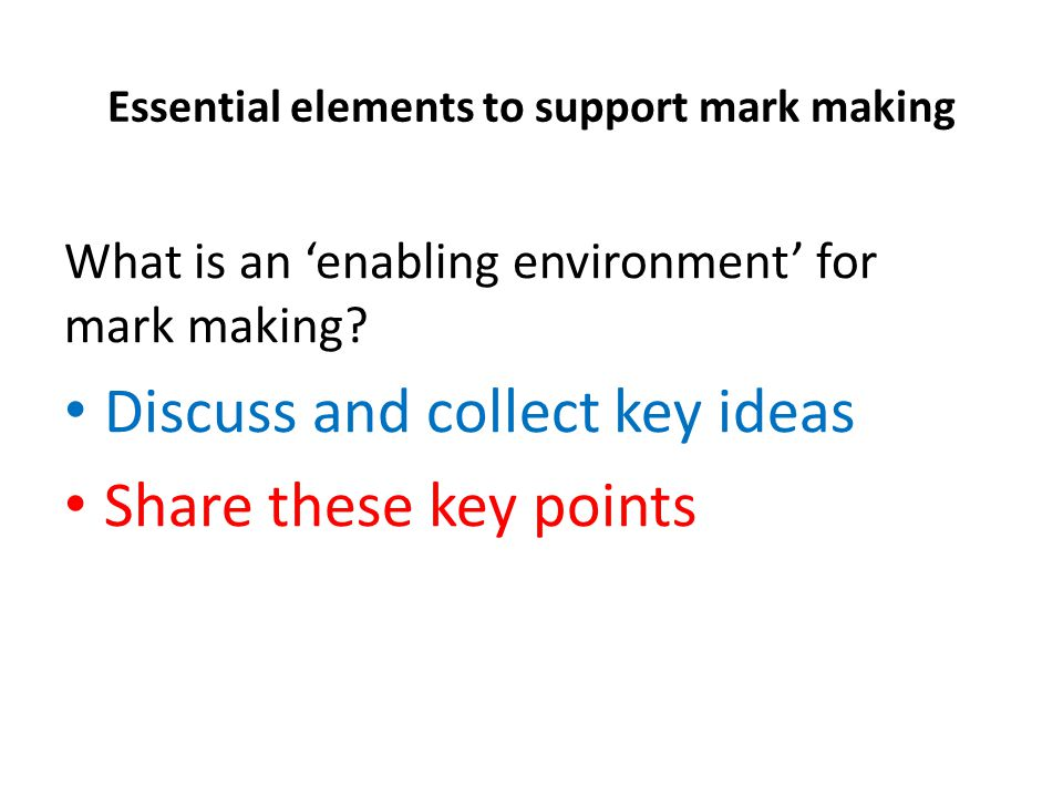 Essential elements to support mark making