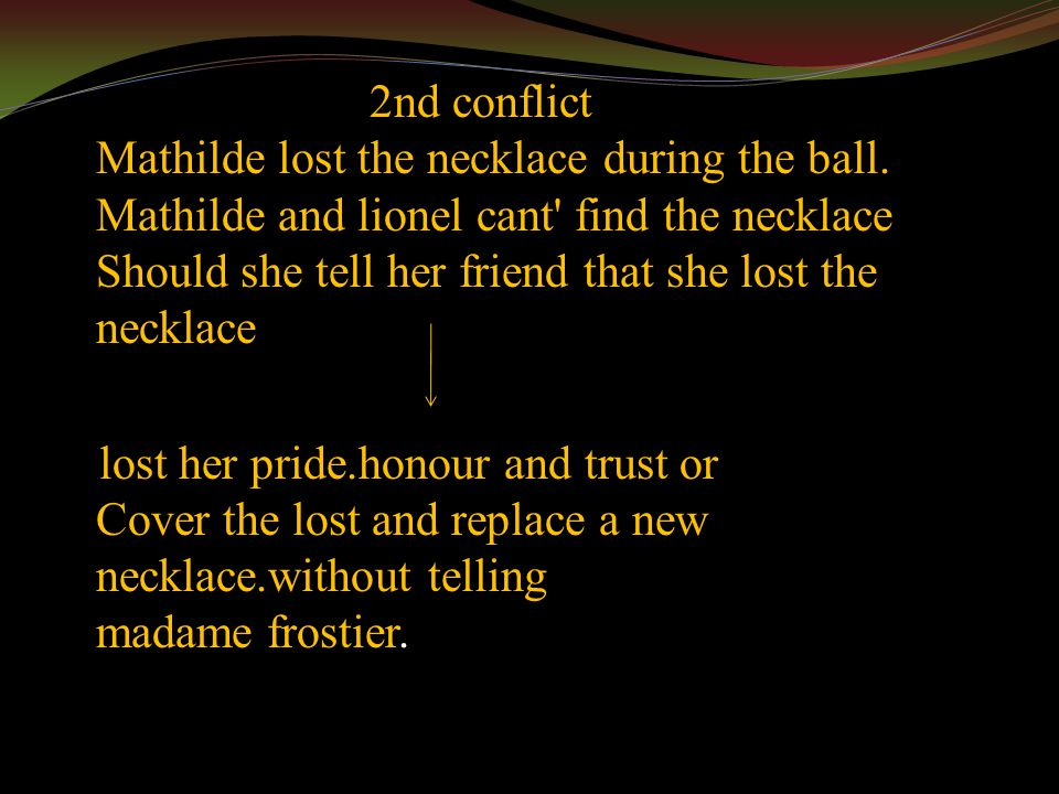 2nd conflict Mathilde lost the necklace during the ball