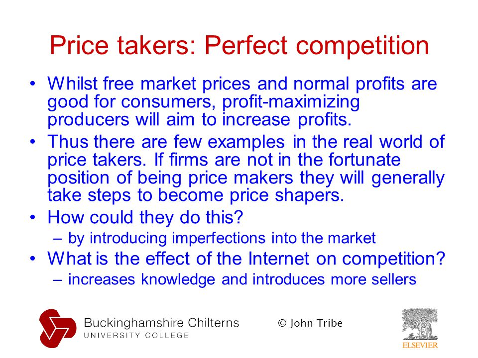 why is a perfect competitor called a price taker