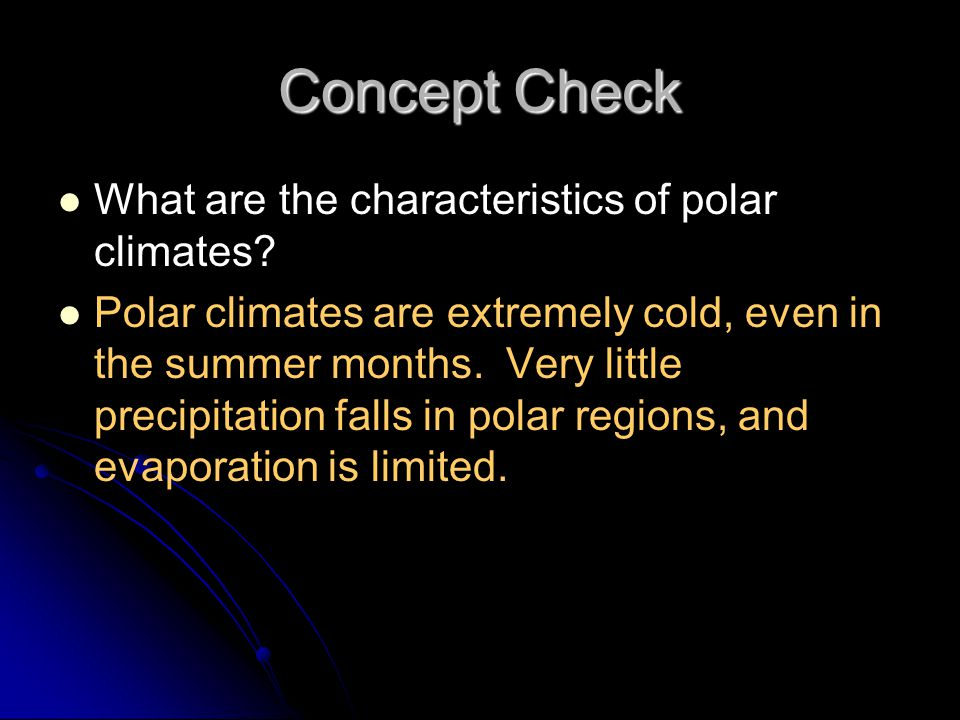 Concept Check What are the characteristics of polar climates