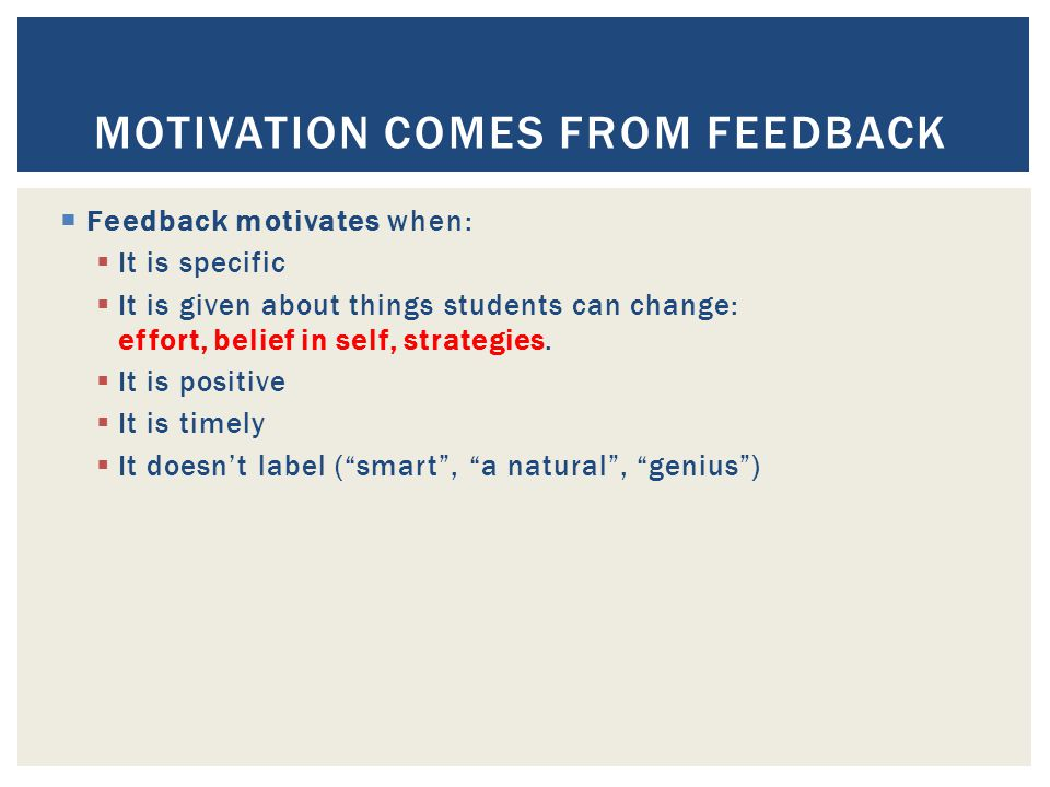 Motivation Comes From Feedback