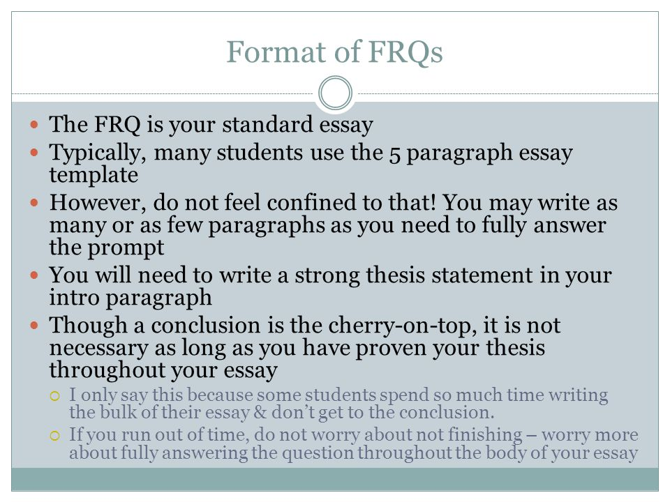 Format of FRQs The FRQ is your standard essay