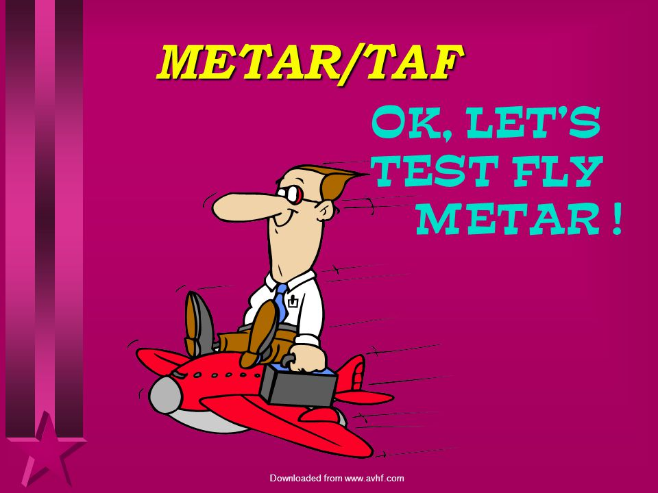 METAR/TAF OK, LET'S TEST FLY METAR !